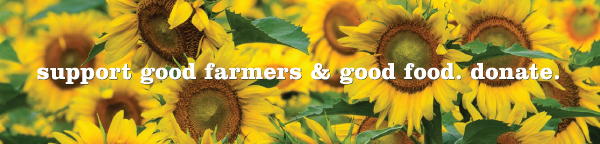 Support Good Farmers and Good Food. Donate.